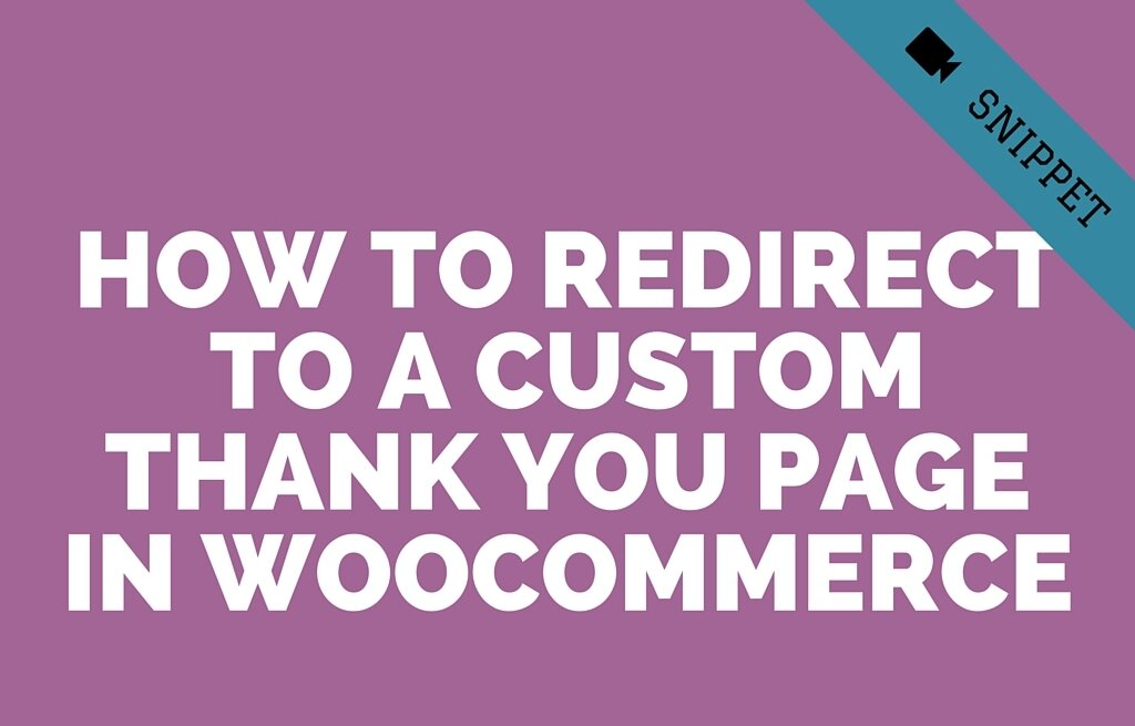 How to Redirect to Custom Thank You Page in WooCommerce?